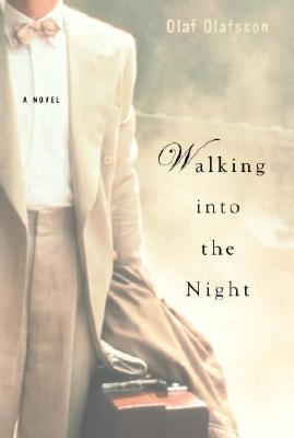 Walking into the Night: A Novel, Olafsson, Olaf