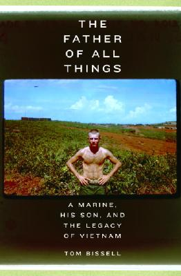 Image for The Father of All Things: A Marine, His Son, and the Legacy of Vietnam