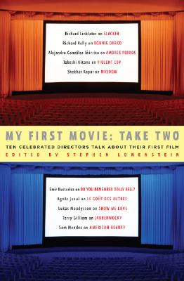 Image for My First Movie: Take Two: Ten Celebrated Directors Talk About Their First Film