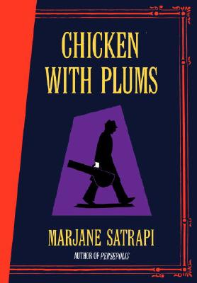 Chicken with Plums, Satrapi, Marjane