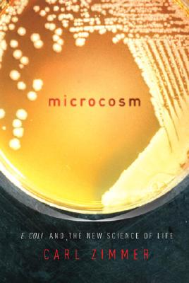 Microcosm: E. coli and the New Science of Life, Zimmer, Carl