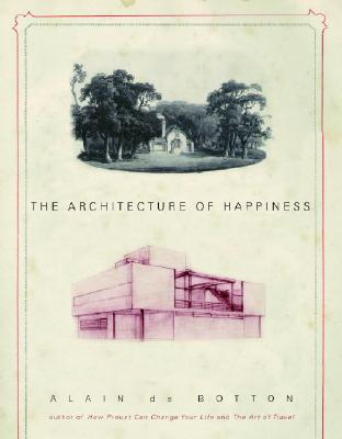 Image for The Architecture of Happiness (First American Edition)