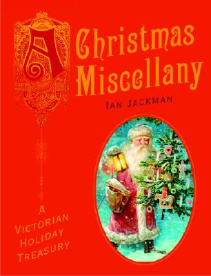 Image for A Christmas Miscellany: A Victorian Holiday Treasury