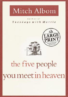 The Five People You Meet in Heaven (LARGE PRINT), Albom, Mitch