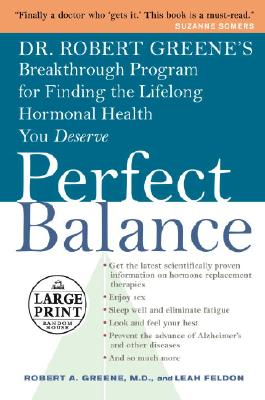 Image for Perfect Balance: Dr. Robert Greene's Breakthrough Program for Finding the Lifelong Hormonal Health You Deserve (Random House Large Print)