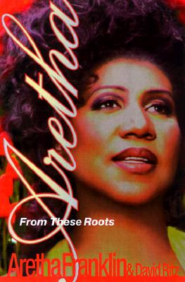 Aretha: From These Roots, Aretha Franklin