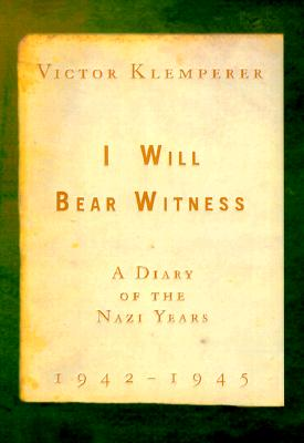 Image for I Will Bear Witness: Volume 2 -  A Diary of the Nazi Years, 1942-1945