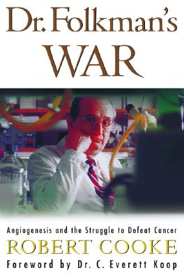 Image for DR. FOLKMAN'S WAR ANGIOGENESIS AND THE STRUGGLE TO DEFEAT CANCER