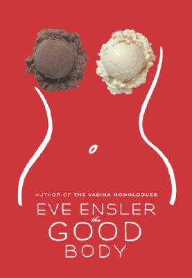 The Good Body, Ensler, Eve
