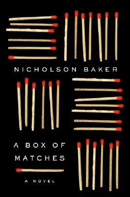A Box of Matches: A Novel (Baker, Nicholson), Baker, Nicholson