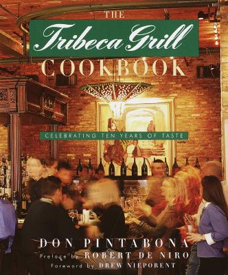 Image for The Tribeca Grill Cookbook: Celebrating Ten Years of Taste