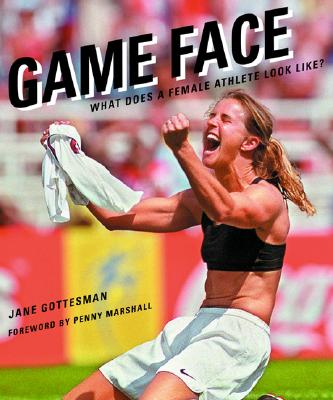 Image for Game Face: What Does a Female Athlete Look Like?