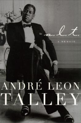 A.L.T.: A Memoir, Talley, Andre Leon
