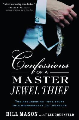 Image for CONFESSIONS OF A MASTER JEWEL THIEF THE ASTONISHING TRUE STORY OF A HIGH SOCIETY CAT BURGLAR