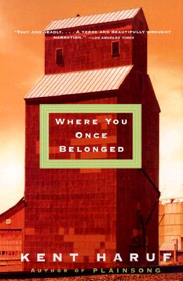 Where You Once Belonged, Kent Haruf