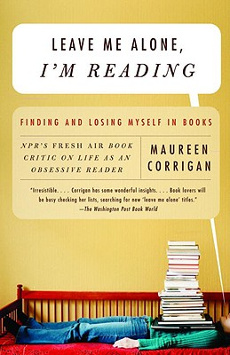 Image for Leave me Alone I'm Reading. Finding and Losing Myself In Books