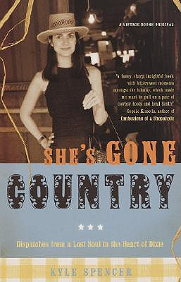 She's Gone Country: Dispatches from a Lost Soul in the Heart of Dixie, Kyle Spencer