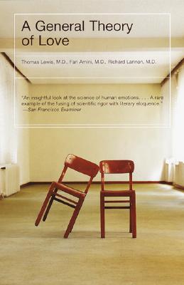 A General Theory of Love, Lewis, Thomas; Amini, Fari; Lannon, Richard