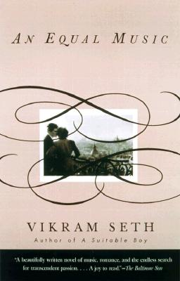 An Equal Music: A Novel, Seth, Vikram