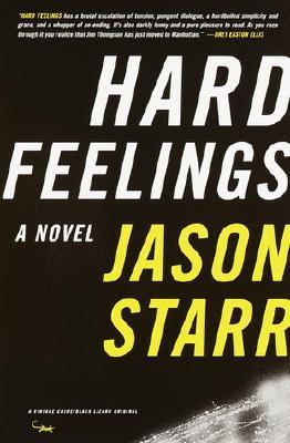 Hard Feelings: A Novel, Jason Starr