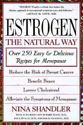 Image for Estrogen: The Natural Way: Over 250 Easy and Delicious Recipes for Menopause
