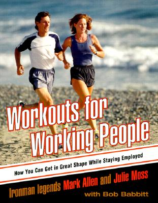 Image for Workouts for Working People: How You Can Get in Great Shape While Staying Employed