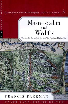 Image for Montcalm and Wolfe: The Riveting Story of the Heroes of the French & Indian War (Modern Library)