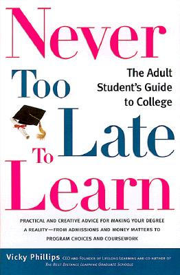 Image for Never Too Late to Learn: The Adult Student's Guide to College