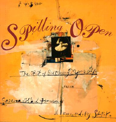 Spilling Open: The Art of Becoming Yourself, Harrison, Sabrina Ward