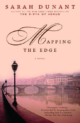 Mapping the Edge: A Novel, Sarah Dunant