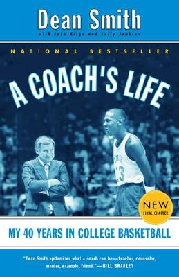 A Coach's Life: My 40 Years in College Basketball, Smith, Dean;Jenkins, Sally;Kilgo, John;Smith, Dean E.