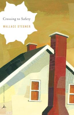 Crossing to Safety (Modern Library Classics), Wallace Earle Stegner