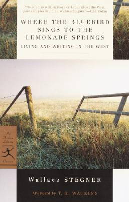 Image for Where the Bluebird Sings to the Lemonade Springs: Living and Writing in the West (Modern Library Classics)