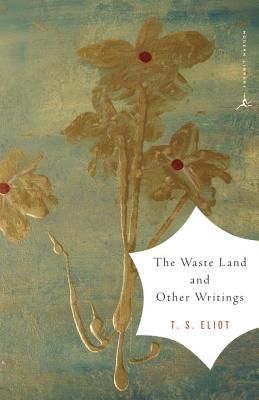 """The Waste Land and Other Writings (Modern Library Classics), """"Eliot, T.S."""""""