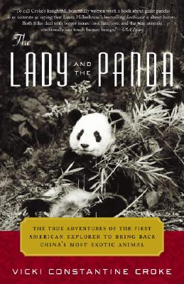 The Lady and the Panda: The True Adventures of the First American Explorer to Bring Back China's Most Exotic Animal, Croke, Vicki