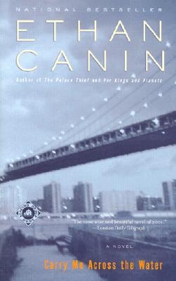 Carry Me Across the Water: A Novel, Canin, Ethan
