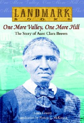 Image for One More Valley, One More Hill: The Story of Aunt Clara Brown (Landmark Books)