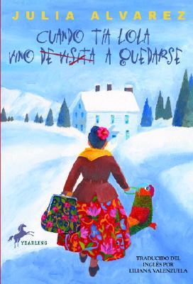 "Cuando Tia Lola vino (de visita) a quedarse (The Tia Lola Stories) (Spanish Edition), ""Alvarez, Julia"""