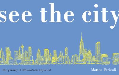 Image for See the City: The Journey of Manhattan Unfurled