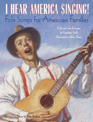 I Hear America Singing!: Folksongs for American Families with CD (Treasured Gifts for the Holidays), Kathleen Krull