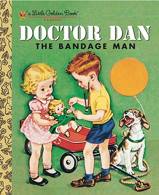 Doctor Dan the Bandage Man (Little Golden Book), Helen Gaspard; Corinne Malvern [Illustrator]