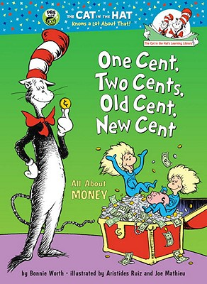 "Image for ""One Cent, Two Cents, Old Cent, New Cent: All About Money (Cat in the Hat's Learning Library)"""