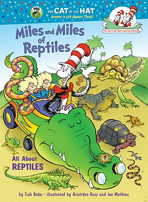 Image for Miles and Miles of Reptiles: All About Reptiles (Cat in the Hat's Learning Library)