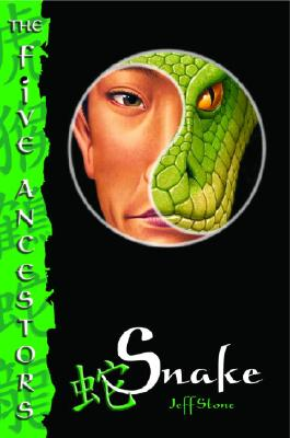 Snake (The Five Ancestors, Book 3), Stone, Jeff