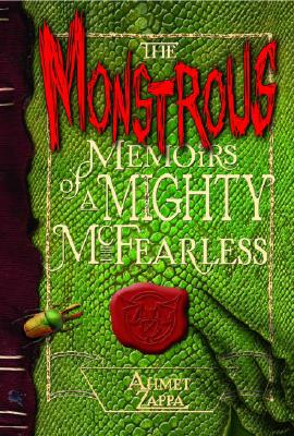 The Monstrous Memoirs of a Mighty McFearless, Ahmet Zappa