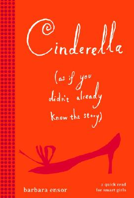 Image for Cinderella (As If You Didn't Already Know the Story)