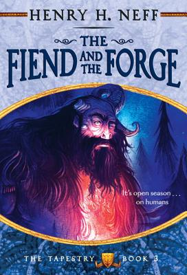 Image for The Fiend and the Forge: Book Three of The Tapestry
