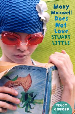 Image for Moxy Maxwell Does Not Love Stuart Little