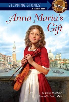 Anna Maria's Gift (A Stepping Stone Book(TM)), Janice Shefelman