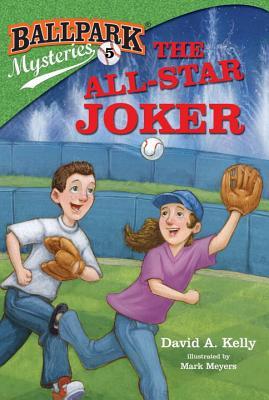 Ballpark Mysteries #5: The All-Star Joker, Kelly, David A.